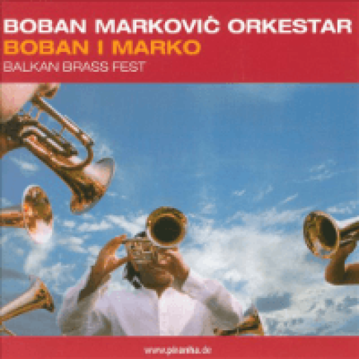 Boban I Marko - Balkan Brass Fest CD