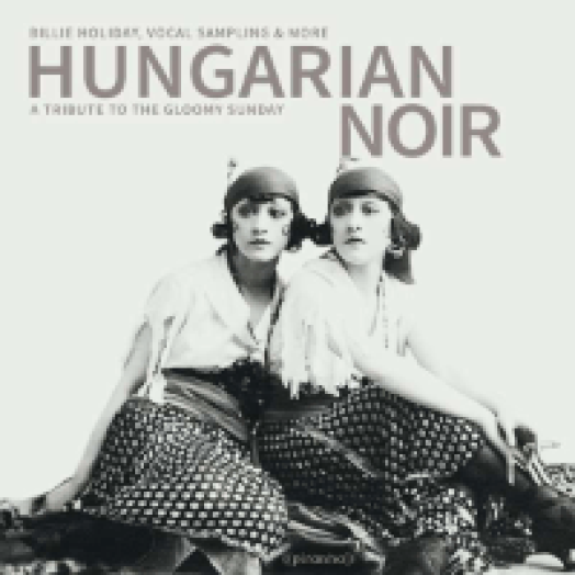 Hungarian Noir - A Tribute to the Gloomy Sunday CD