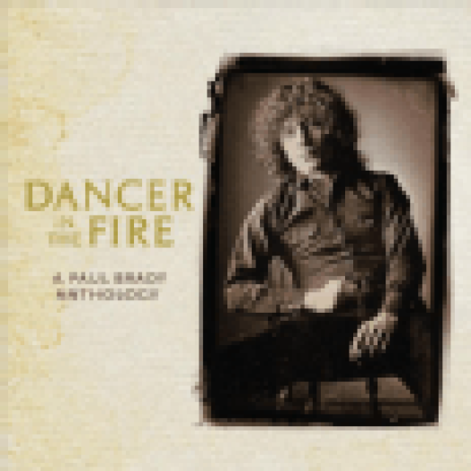 Dancer in the Fire - A Paul Brady Anthology CD