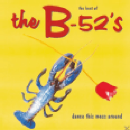 The Best of The B-52's - Dance This Mess Around LP