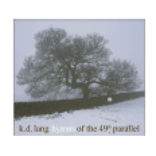Hymns of the 49th Parallel (Vinyl LP (nagylemez))