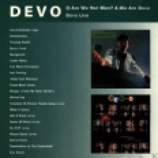Q - Are We Not Men? A - We Are Devo / Devo Live CD