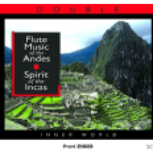 Flute Music of the Andes - Spirit of the Incas CD