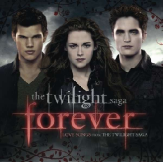 Twilight Forever - Love Songs From The Twilight Saga (Alkonyat - Hajnalhasadás 2.rész) CD