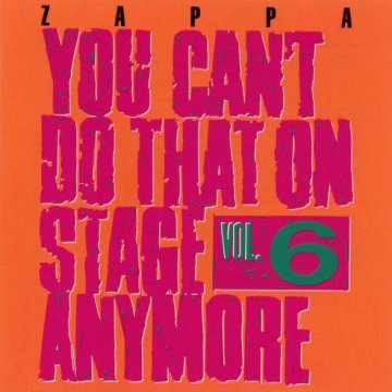 You Can't Do That On Stage Anymore Vol. 6 CD