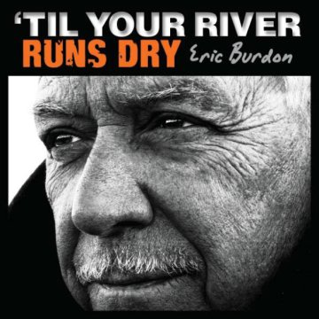 Til Your River Runs Dry CD