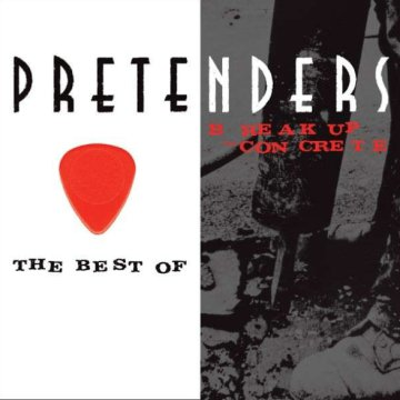 The Best Of Pretenders - Break Up The Concrete CD