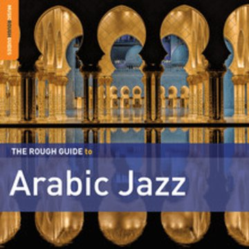The Rough Guide To Arabic Jazz (Limited Edition) LP