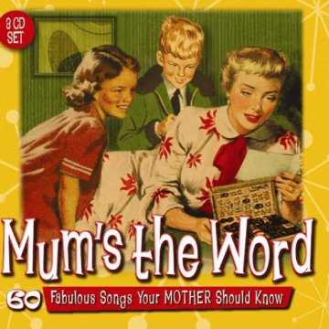 Mum's The Word - 60 Fabulous Songs Your Mother Should Know CD
