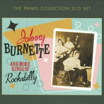 Johnny Burnette and More Kings of Rockabilly CD