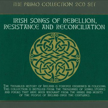 Irish Songs of Rebellion, Resistance and Reconciliation CD