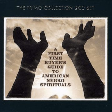 A First-Time Buyer's Guide to American Negro Spirituals CD