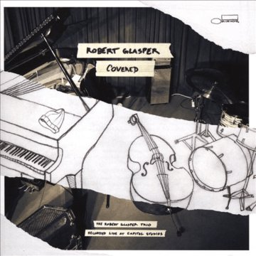 Covered - The Robert Glasper Trio Recorded Live at Capitol Studios CD