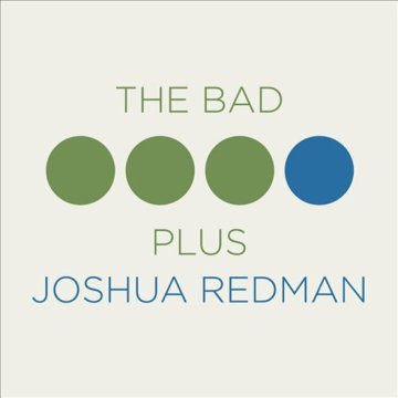 The Bad Plus Joshua Redman CD