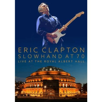 Slowhand At 70 - Live At The Royal Albert Hall DVD
