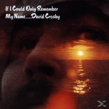If I Could Only Remember My Name CD