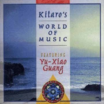 Kitaro's World Of Music Yu-Xiao Guang CD