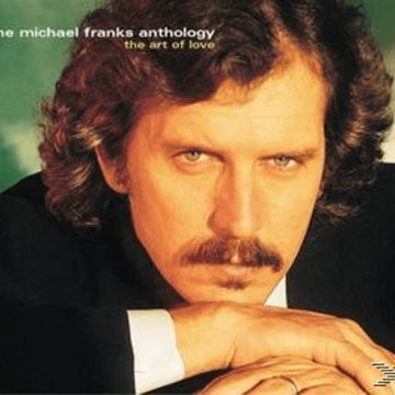 The Michael Franks Anthology - The Art of Love CD