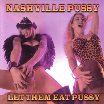 Let Them Eat Pussy CD
