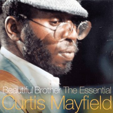 Beautiful Brother - The Essential Curtis Mayfield CD