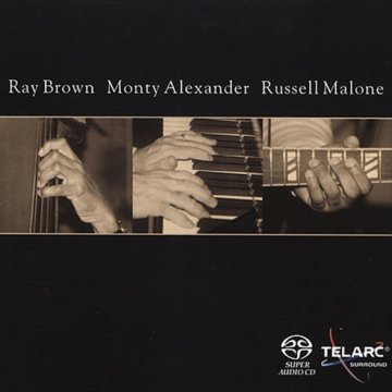 Ray Brown - Monty Alexander - Russell Malone SACD