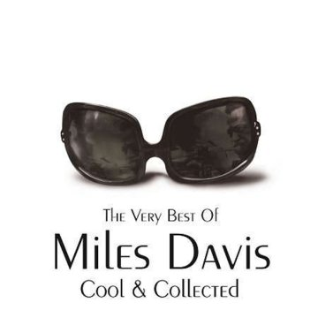 Cool & Collected - The Very Best of Miles Davis CD