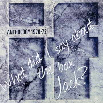 What Did I Say About The Box Jack? - Anthology 1970-1972 CD