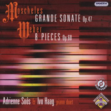 Moscheles: Grand Sonate Op. 47 - Weber: 8 Pieces Op. 60 CD