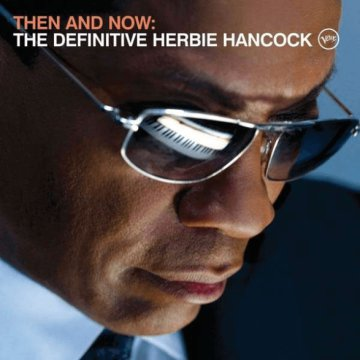 Then And Now: The Definitive Herbie Hancock CD