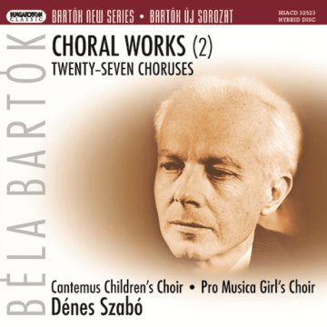 Bartók New Series - Choral Works 2. SACD
