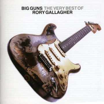Big Guns - The Best of Rory Gallagher CD