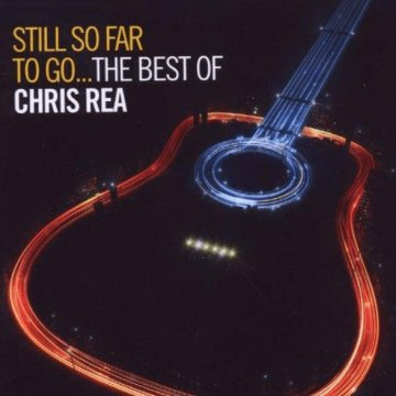 Still So Far To Go: The Best Of Chris Rea CD