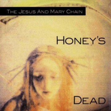 Honey's Dead CD