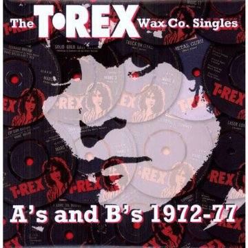 The T.Rex Wax Co. Singles A's and B's 1972-1977 LP