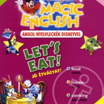 LET'S EAT! - JÓ ÉTVÁGYAT! - ANGOL NYELVLECKÉK DISNEYVEL - MAGIC ENGLISH -