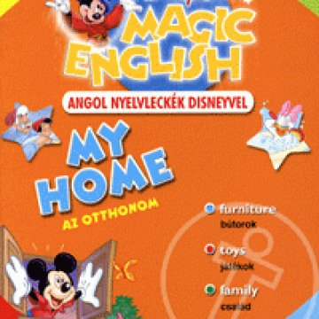 MY HOME - AZ OTTHONOM - ANGOL NYELVLECKÉK DISNEYVEL - MAGIC ENGLISH -