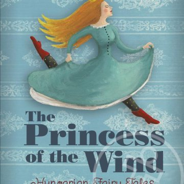 THE PRINCESS OF THE WIND (SZÉLIKE KIRÁLYKISASSZONY)