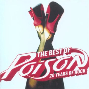 The Best of Poison - 20 Years of Rock CD