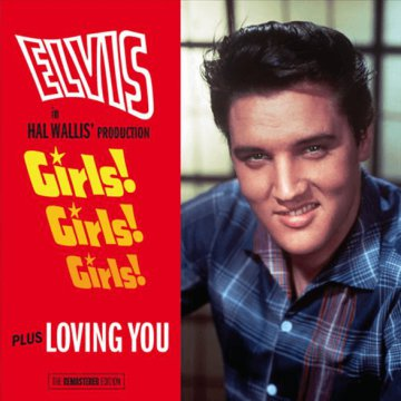 Girls! Girls! Girls! / Loving You CD