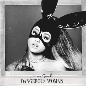 Dangerous Woman CD