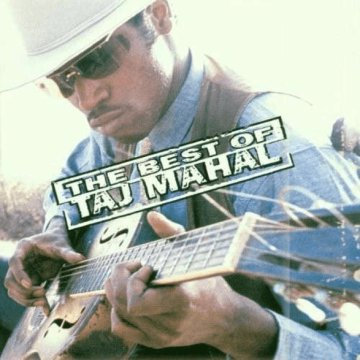The Best Of Taj Mahal CD