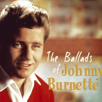 The Ballads of Johnny Burnette (Digipak) CD