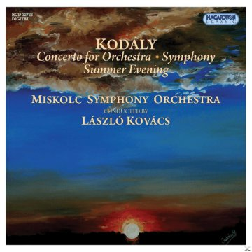 Kodály - Concerto for Orchestra - Symphony - Summer Evening CD