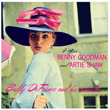 I Hear Benny Goodman and Artie Shaw (CD)