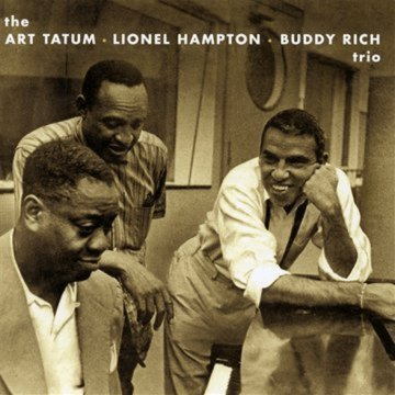 The Art Tatum Lionel Hampton Buddy Rich Trio (CD)