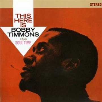 This Here is Bobby Timmons/Soul Time (CD)