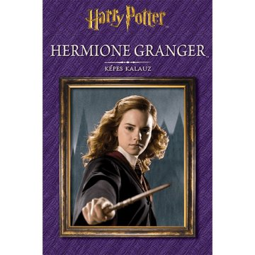 Harry Potter - Hermione Granger – Képes kalauz