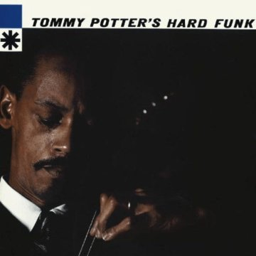 Tommy Potter's Hard Funk (CD)