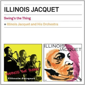 Swing's the Thing/Illinois Jacquet and His Orchestra (CD)