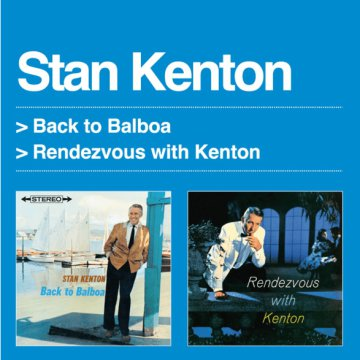 Back to Balboa/Rendezvous with Kenton (CD)